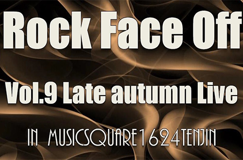 RockFaceOff Vol.9 Late autumn Live